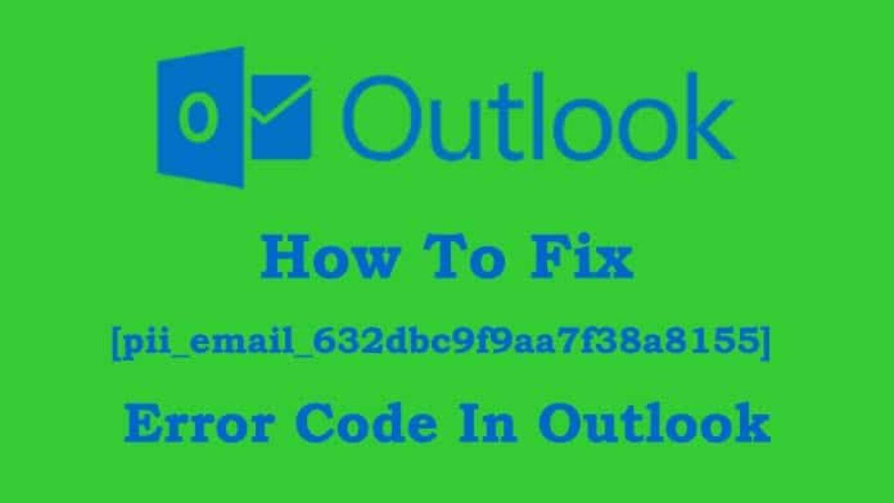 Fix [pii_email_632dbc9f9aa7f38a8155] Error Code