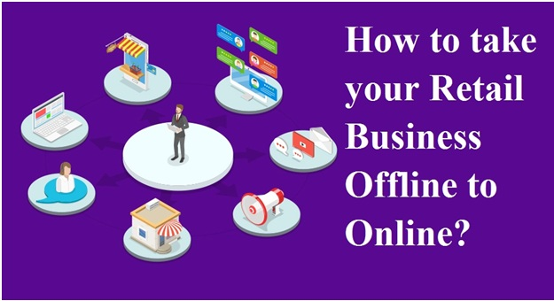 How to take your Retail Business Offline to Online?