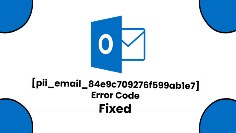 How to fix [pii_email_84e9c709276f599ab1e7]